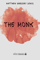 The Monk: A Romance - Matthew Gregory Lewis