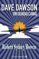 Dave Dawson on Guadalcanal - Robert Sydney Bowen