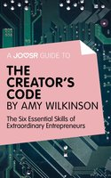 A Joosr guide to... The Creator's Code by Amy Wilkinson - Joosr