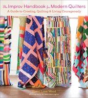 The Improv Handbook for Modern Quilters - Sherri Lynn Wood