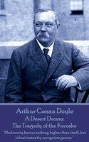 A Desert Drama: The Tragedy of the Korosko - Arthur Conan Doyle