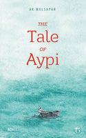 The Tale of Aypi - Ak Welsapar