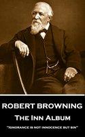 The Inn Album - Robert Browning