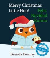 Merry Christmas, Little Hoo! / Feliz Navidad Buhito - Brenda Ponnay