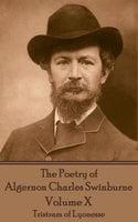 The Poetry of Algernon Charles Swinburne - Volume X - Algernon Charles Swinburne