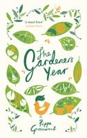 The Gardener's Year - Pippa Greenwood