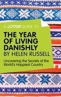 A Joosr Guide to... The Year of Living Danishly by Helen Russell - Joosr