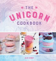 The Unicorn Cookbook - Alix Carey