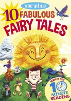 10 Fabulous Fairy Tales for 4-8 Year Olds (Perfect for Bedtime & Independent Reading) (Series: Read together for 10 minutes a day) - Arcturus Publishing