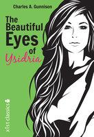 The Beautiful Eyes of Ysidria - Charles A. Gunnison