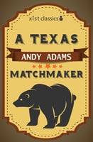 A Texas Matchmaker - Andy Adams