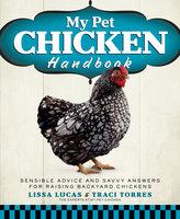 My Pet Chicken Handbook - Lissa Lucas, Traci Torres