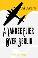 A Yankee Flier Over Berlin - Rutherford G. Montgomery