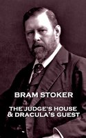 The Judge's House & Dracula's Guest - Bram Stoker