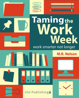 Taming the Work Week - M.R. Nelson