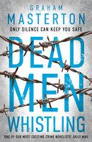 Dead Men Whistling - Graham Masterton