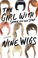 The Girl With Nine Wigs - Sophie van der Stap