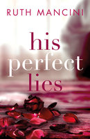 His Perfect Lies - Ruth Mancini