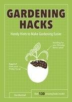 Gardening Hacks - Dan Marshall