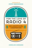 For the Love of Radio 4 - Caroline Hodgson