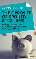 A Joosr Guide to... The Opposite of Spoiled by Ron Lieber - Joosr