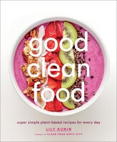 Good Clean Food - Lily Kunin