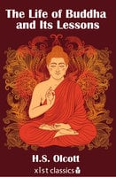 The Life of Buddha and Its Lessons - H.S. Olcott