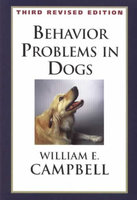 BEHAVIOR PROBLEMS IN DOGS 3RD EDITION - William Campbell