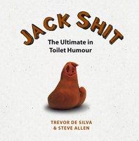 Jack Shit - Trevor de Silva,Steve Allen