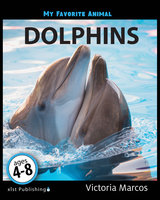 My Favorite Animal: Dolphins - Victoria Marcos