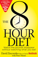 The 8-Hour Diet - Peter Moore,David Zinczenko