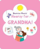 Hooray for Grandma - Beatrice Masini
