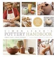 Simon Leach's Pottery Handbook - Simon Leach, Bruce Dehnert