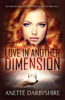 Love in Another Dimension - Anette Darbyshire
