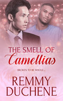 The Smell of Camellias - Remmy Duchene