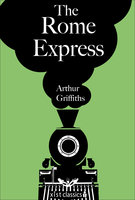 The Rome Express - Arthur Griffiths