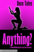 Anything? - A Kinky BDSM Bondage Short Story from Steam Books - Steam Books, Dara Tulen
