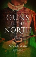 Guns in the North - P.F. Chisholm