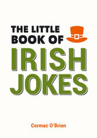 The Little Book of Irish Jokes - Cormac O'Brien