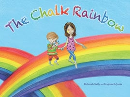 The Chalk Rainbow - Deborah Kelly