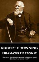 Dramatis Personæ - Robert Browning