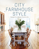 City Farmhouse Style - Kim Leggett