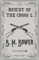 Rowdy of the Cross L - B.M. Bower