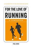 For the Love of Running - Paul Owen