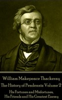 The History of Pendennis: Volume 2 - William Makepeace Thackeray