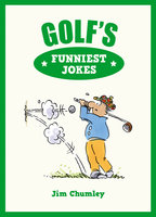 Golf's Funniest Jokes - Jim Chumley