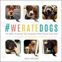 #Weratedogs - Matt Nelson