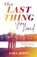 The Last Thing You Said - Sara Biren