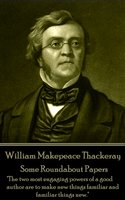 Some Roundabout Papers - William Makepeace Thackeray