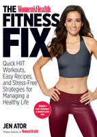 The Women's Health Fitness Fix - The Health, Jen Ator